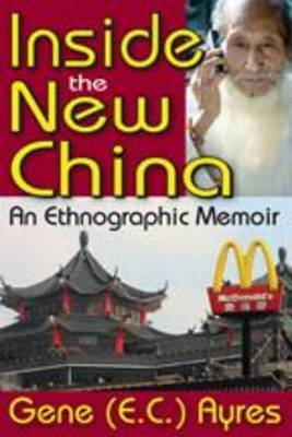 Inside the New China: An Ethnographic Memoir