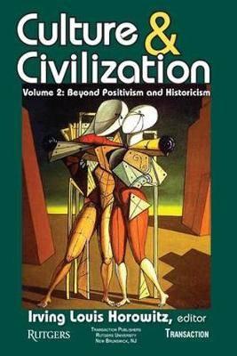 Culture and Civilization: v. 2: Beyond Positivism and Historicism