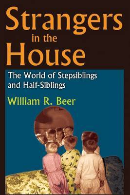Strangers in the House: The World of Stepsiblings and Half-Siblings