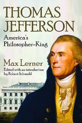 Thomas Jefferson: America's Philosopher-King