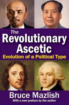 The Revolutionary Ascetic: Evolution of a Political Type