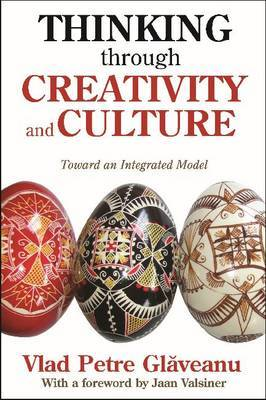 Thinking Through Creativity and Culture: Toward an Integrated Model
