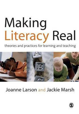 Making Literacy Real: Theories and Practicies for Learning and Teaching