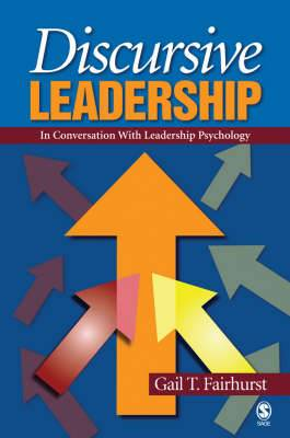 Discursive Leadership: In Conversation with Leadership Psychology
