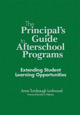 The Principal's Guide to Afterschool Programs, K-8: Extending Student Learning Opportunities