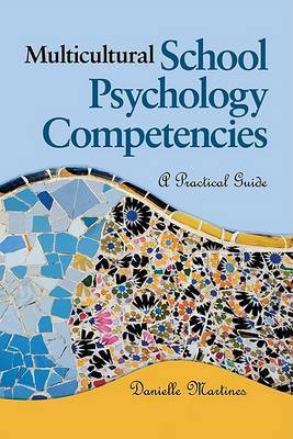 Multicultural School Psychology Competencies: A Practical Guide