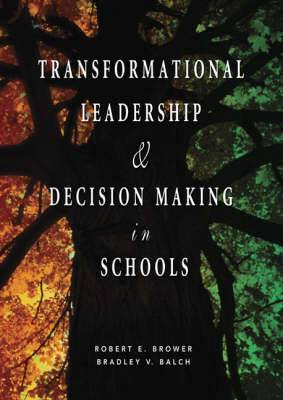Transformational Leadership and Decision-Making in Schools