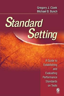 Standard Setting: A Guide to Establishing and Evaluating Performance Standards on Tests