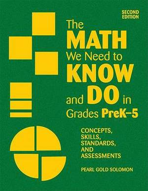 The Math We Need to Know and Do in Grades Pre K-5: Concepts, Skills, Standards and Assessments