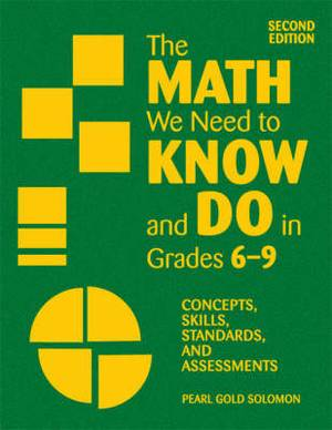 The Math We Need to Know and Do in Grades 6-9: Concepts, Skills, Standards, and Assessments