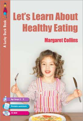 Let's Learn About Healthy Eating: Learning About Healthy Eating for Children Aged 5 to 9