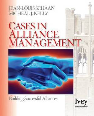 Cases in Alliance Management: Building Successful Alliances