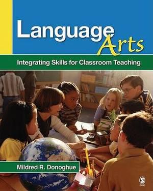 Language Arts: Integrating Skills for Classroom Teaching