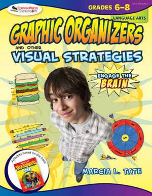 Engage the Brain: Graphic Organizers and Other Visual Strategies, Language Arts, Grades 6-8