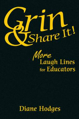 Grin and Share It!: More Laugh Lines for Educators