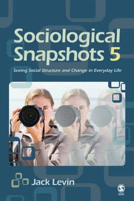 Sociological Snapshots 5: Seeing Social Structure and Change in Everyday Life