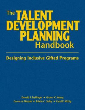 The Talent Development Planning Handbook: Designing Inclusive Gifted Programs