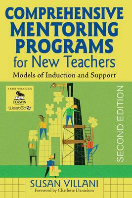 Comprehensive Mentoring Programs for New Teachers: Models of Induction and Support