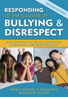 Responding to the Culture of Bullying and Disrespect: New Perspectives on Collaboration, Compassion, and Responsibility