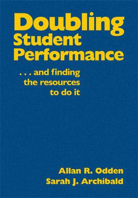 Doubling Student Performance: .and Finding the Resources to Do it