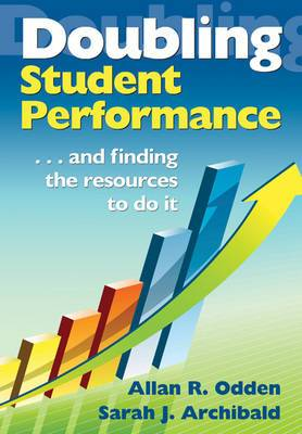Doubling Student Performance: And Finding the Resources to Do it