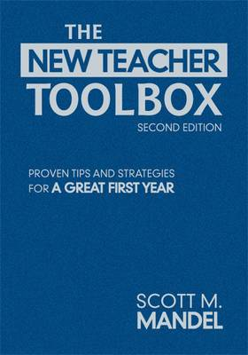 New Teacher Toolbox: Proven Tips and Strategies for a Great First Year