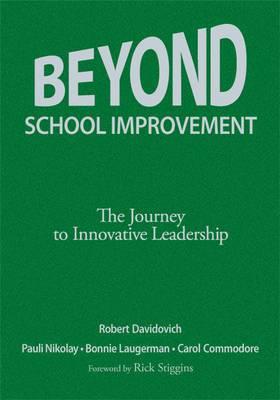Beyond School Improvement: The Journey to Innovative Leadership