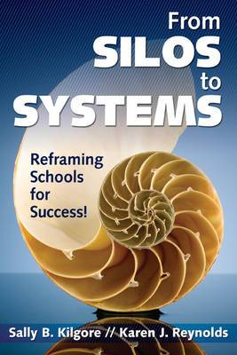 From Silos to Systems: Reframing Schools for Success