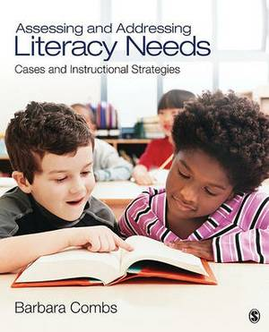 Assessing and Addressing Literacy Needs: Cases and Instructional Strategies