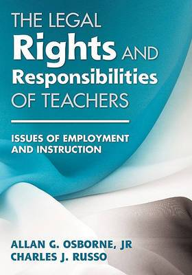 The Legal Rights and Responsibilities of Teachers: Issues of Employment and Instruction