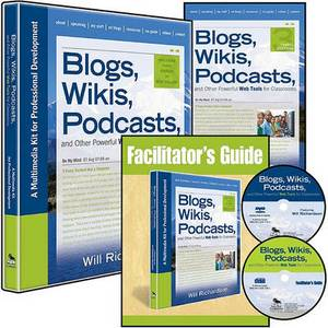 Blogs, Wikis, Podcasts, and Other Powerful Web Tools for Classrooms: A Multimedia Kit for Professional Development
