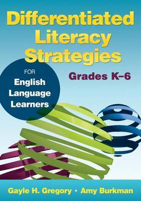 Differentiated Literacy Strategies for English Language Learners: Grades K-6
