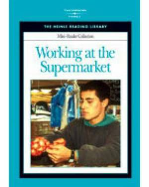 Working at the Supermarket: Heinle Reading Library Mini Reader