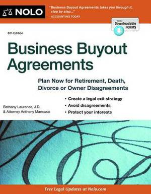 Business Buyout Agreements: Plan Now for Retirement, Death, Divorce or Owner Disagreements