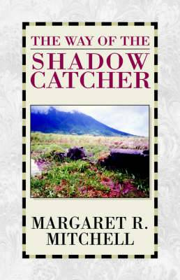The Way of the Shadow Catcher