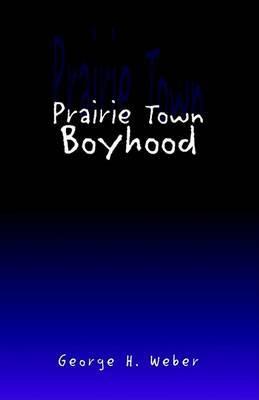 Prairie Town Boyhood