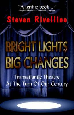 Bright Lights, Big Changes