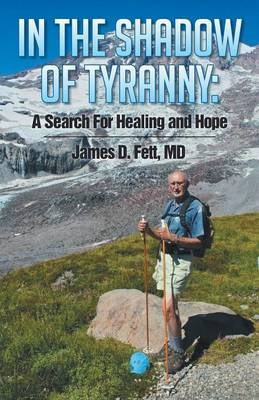 In the Shadow of Tyranny: A Search for Healing and Hope