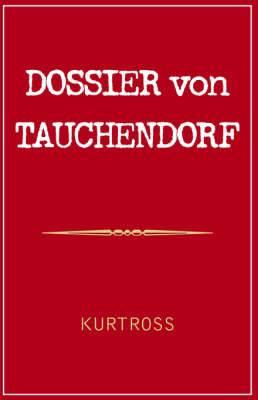 Dossier Von Tauchendorf: A Biography