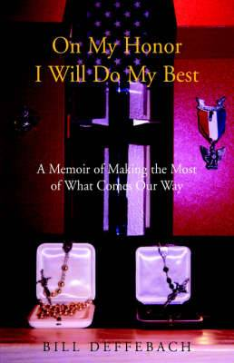 On My Honor I Will Do My Best: A Memoir of Making the Most of What Comes Our Way