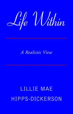 Life Within: A Realistic View