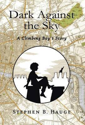Dark Against the Sky: A Climbing Boy's Story