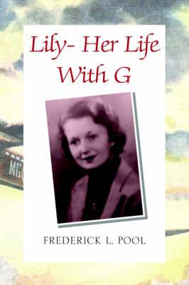 Lily- Her Life with G