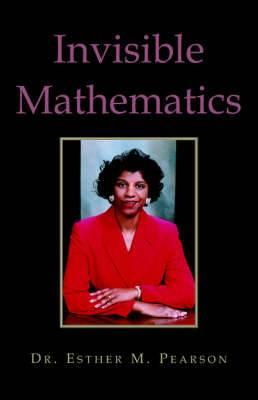 Invisible Mathematics