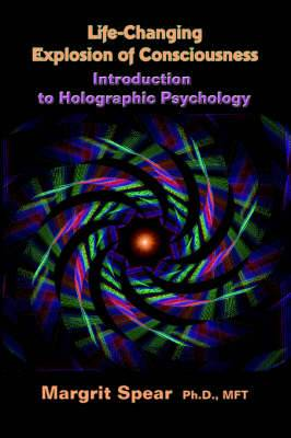 Life-Changing Explosion of Consciousness, Introduction to Holographic Psychology