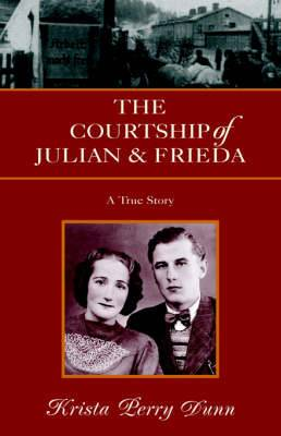 The Courtship of Julian and Frieda