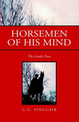 Horsemen of His Mind: The Lonely Pines