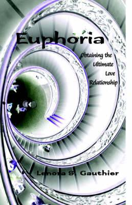 Euphoria: Obtaining the Ultimate Love Relationship