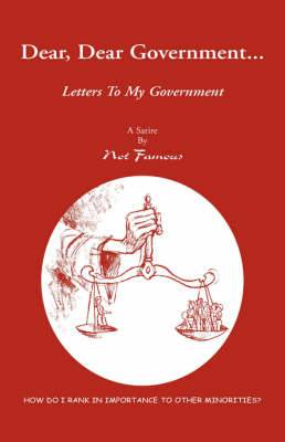 Dear, Dear Government...