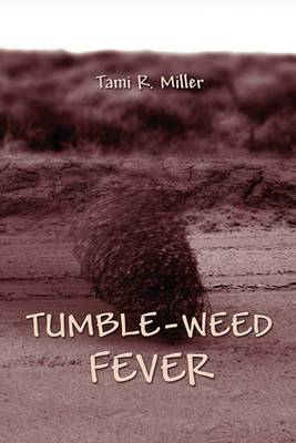 Tumble-Weed Fever